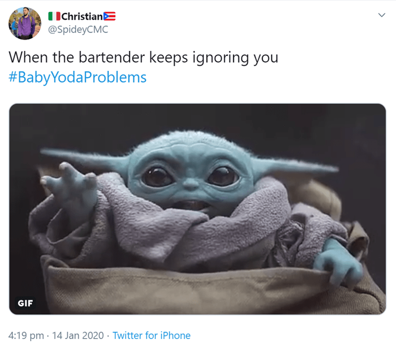 funny Baby yoda problems | tweet by spideycmc baby yoda from the mandalorian raising a short hand in the air: when the bartender keeps ignoring you