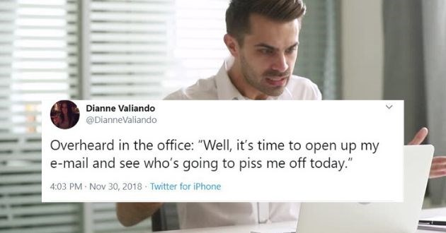 tweets work stupid overheard lol funny twitter workplace coworkers | man angry at a laptop. tweet by DianneValiando Overheard office Well s time open up my e-mail and see who's going piss off today