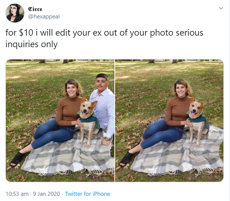 women edits ex's out of photos | tweet by hexappeal 10 will edit ex out photo serious inquiries only. side by side photo one shows a couple with a dog on a blanket in a park the second is the same photo with the man missing.