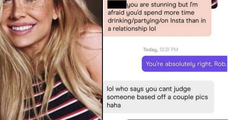 Woman claps back against rude guy on dating app with an insult of her own   Damn are stunning but afraid spend more time drinking/partying/on Insta than relationship lol absolutely right, Rob. lol who says cant judge someone based off couple pics haha