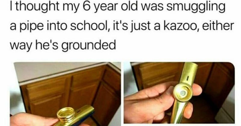 parenting memes, funny jokes and tweets | I thought my 6 year old smuggling pipe into school s just kazoo, either way he's grounded. wooden box with a golden kazoo.