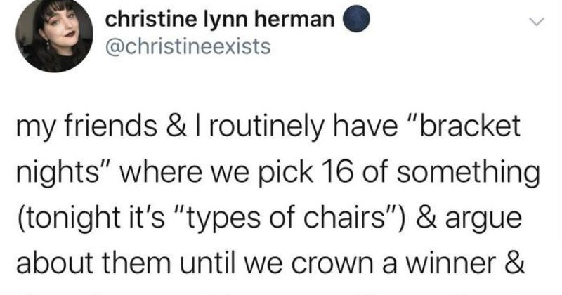 Twitter thread on debate party idea | tweet by christineexists my friends routinely have bracket nights where pick 16 something tonight types chairs argue about them until crown winner