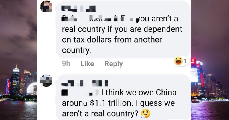 A collection of clever comebacks that left people speechless | if aren't real country if are dependent on tax dollars another country. think owe China around $1.1 trillion guess aren't real country?
