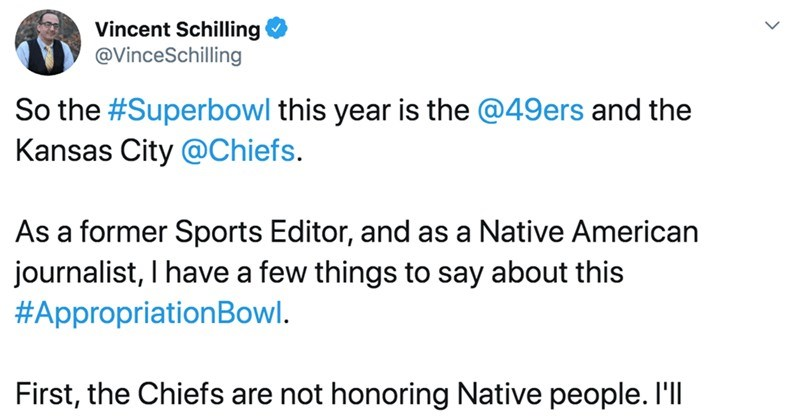 Native American journalist explains the negative impact of the Kansas City Chiefs team name and logo | tweet by VinceSchilling So Superbowl this year is 49ers and Kansas City Chiefs. As former Sports Editor, and as Native American journalist have few things say about this Appropriation Bowl. First Chiefs are not honoring Native people explain