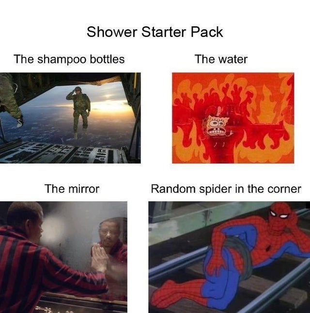 top ten daily starter pack memes | Person - Shower Starter Pack shampoo bottles water mirror Random spider corner
