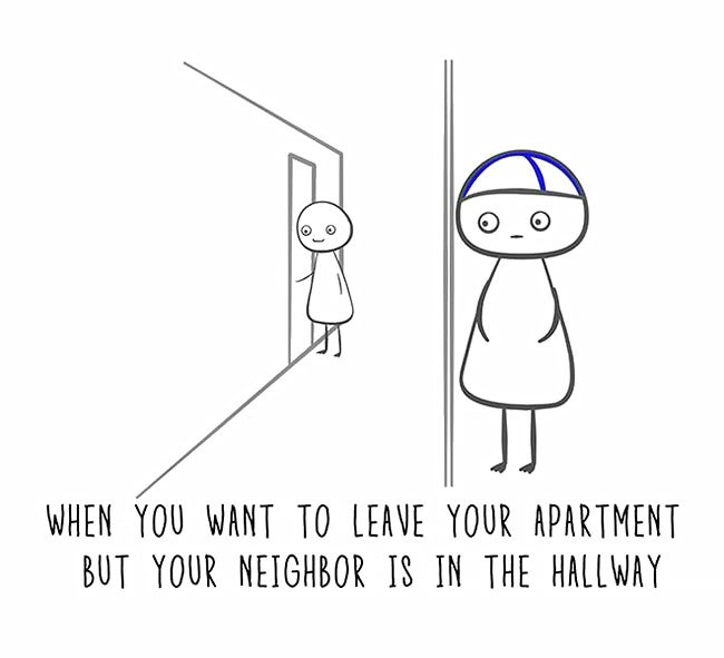 An Irreverent Guide To Life's Awkward Moments | drawing of a person standing waiting while another person is existing a door. WANT LEAVE APARTMENT BUT NEIGHBOR IS HALLWAY