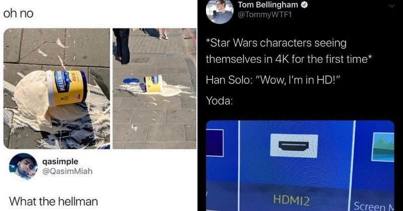 Stupid, silly, clever and dumb puns | spilled tub of hellman oh no qasimple what the hallman. tweet by Tom Bellingham TommyWTF1 Star Wars characters seeing themselves 4K first time Han Solo Wow HD Yoda: HDMI2 Screen M D