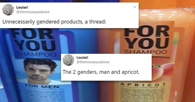tweets gender products wtf funny lol why weird twitter men woman | tweet by themouseyouknow unnecessarily gendered products, a thread: the 2 genders man and apricot. FOR YOU shampoo for men, FOR YOU shampoo apricot