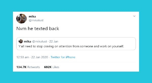 Funniest relationship tweets of the week | tweet by mika @mikalust Nym he texted back mika @mikalust Y'all need stop craving on attention someone and work on yourself.