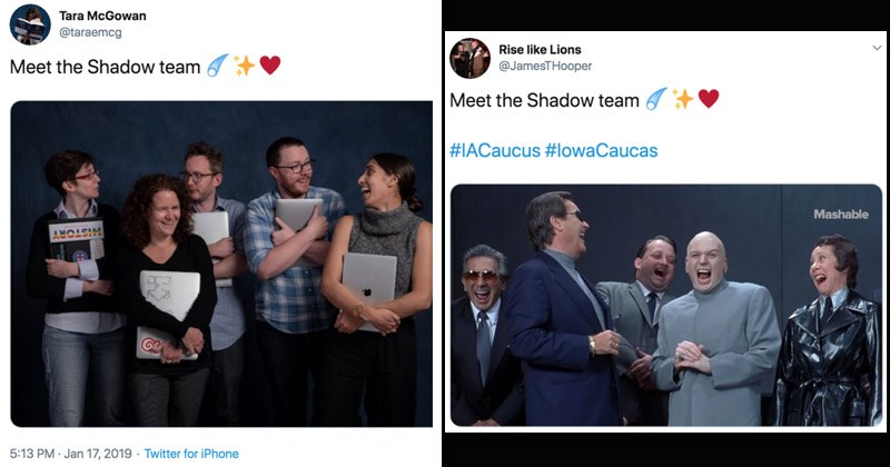 Funny Twitter roasts of the Shadow team | tweet by Tara McGowan @taraemcg Meet Shadow team Rise like Lions @JamesTHooper Meet Shadow team #IACaucus #lowaCaucas