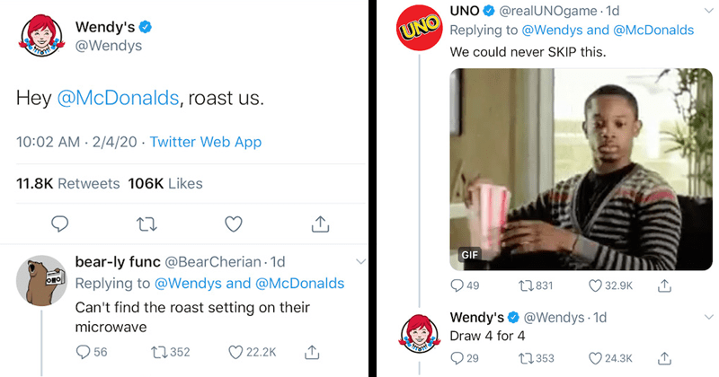 Funny roasts from wendy's trying to roast mcdonald's in an attempt to promote their new breakfast menu | Wendy's @Wendys Hey @McDonalds, roast us. bear-ly func @BearCherian Replying Can't find roast setting on their microwave UNO @realUNOgame UNO Replying could never SKIP this. Wendy's @Wendys Draw 4 4