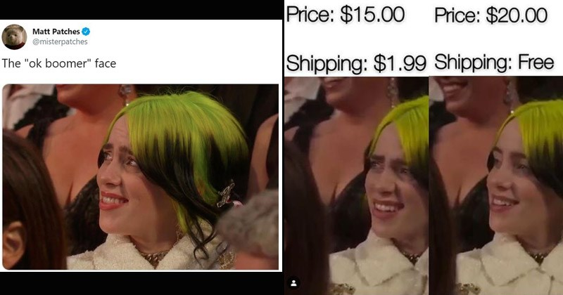 Funny confused reaction meme featuring Billie Eilish with bright green hair roots at the Oscars | tweet by Matt Patches @misterpatches ok boomer face 9:01 PM Feb 9, 2020 Twitter Web App Price 15.00 Price 20.00 Shipping 1.99 Shipping: Free