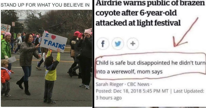 Stories and pictures of kids being strange and dumb | STAND UP BELIEVE i heart TRAINS child holding up a sign at a protest rally. Airdrie warns public brazen coyote after 6-year-old attacked at light festival Child is safe but disappointed he didn't turn into werewolf, mom says Sarah Rieger CBC News Posted: Dec 18, 2018 5:45 PM MT Last Updated: 3 hours ago