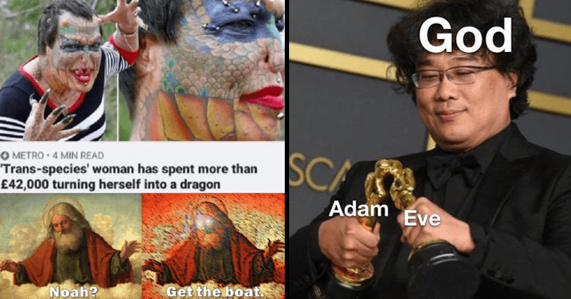 dank christian memes, funny christian memes, jesus memes, memes about god, stupid memes, dank memes | METRO 4 MIN READ 'Trans-species' woman has spent more than £42,000 turning herself into dragon Noah? Get boat. bong joon ho making his oscars kiss god adam eve