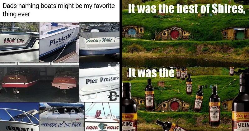 Funny and dumb puns | Dads naming boats might be my favorite thing ever ABOAT TIME Fishizzle Feeling N ST. THONAS WOOD TOO WOOD NOT Pier Pressure ANCOUVER DAD CIRRHOSIS RIVER UNSINKABLE II AQUA HOLIC. best Shires ENTRA MORS HEINZ ROSTER SARKE WEANZ 20% MORS HEINZ NCESTERS SAUCE 20% MORE 20% MORE HEINZ WORCESTERSHIRE SAUCE HEINZ WORCESTERSHIRE Sinie86 Since-1869 HEINZ