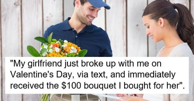 heartbreak, dumped, valentines day, stories, heartbreak, love | stock photo woman accepts flower delivery My girlfriend just broke up with me on Valentine's Day, via text, and immediately received the 100 dollar bouquet afterward I bought for her