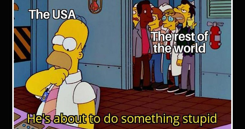 "Funny dank memes from The Simpsons entitled, ""Get Ready Everybody, He's About To Do Something Stupid"" 