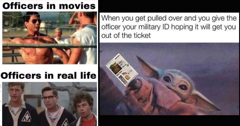 Funny memes about being in the armed forces, military, navy, air force | tom cruise in top gun movie playing volleyball shirtless vs guys from revenge of the nerds: Officers movies Officers real life. baby yoda: get pulled over and give officer military ID hoping will get out ticket