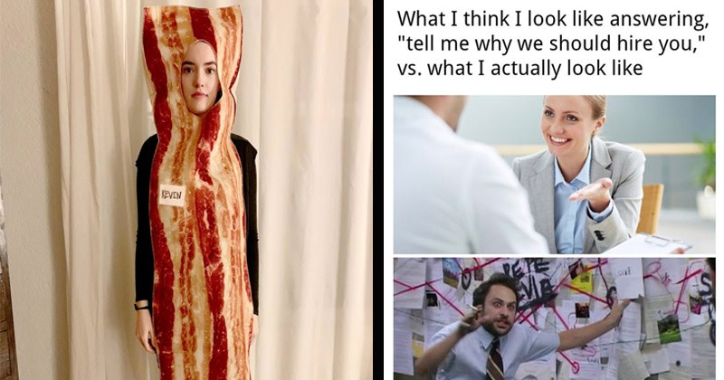 Funny random memes | woman wearing a single strip of bacon costume and wearing a name tag that reads kevin. think look like answering tell why should hire vs actually look like: always sunny in philadelphia charlie explaining pepe silvia vs stock photo of woman speaking in an office