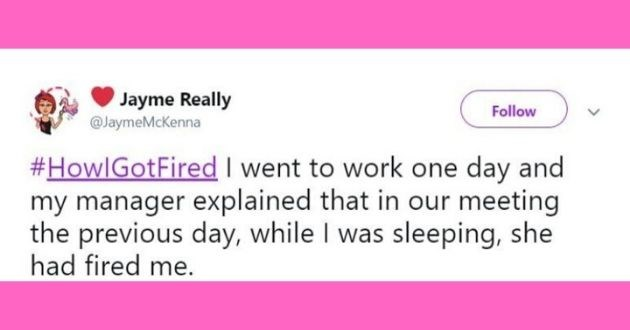 jimmy fallon, fired, funny tweets, job, twitter, work | tweet by Jayme Really @JaymeMckenna #HowlGotFired went work one day and my manager explained our meeting previous day, while sleeping, she had fired.