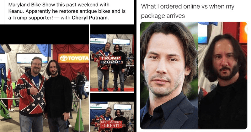Funny tweets about Keanu Reeves lookalike who is allegedly a Donald Trump supporter, twitter thread | facebook post by Bill Montanary OperationFlagDrop Maryland Bike Show this past weekend with Keanu. Apparently he restores antique bikes and is Trump supporter with Cheryl Putnam. TOYOTA TRUMP 2020 KEEP AMERICA GREAT! Kawasaki | tweet by SARA @chanelwhoree_ Replying ogrods ordered online vs my package arrives