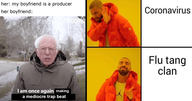 Funny music memes, bernie sanders meme, drake memes, metal memes, music, rap memes, dank memes | her: my boyfriend is producer her boyfriend: Bernie am once again making mediocre trap beat bernie sanders fundraising campaign i am once again asking for your financial support. drakeposting Coronavirus Flu tang clan