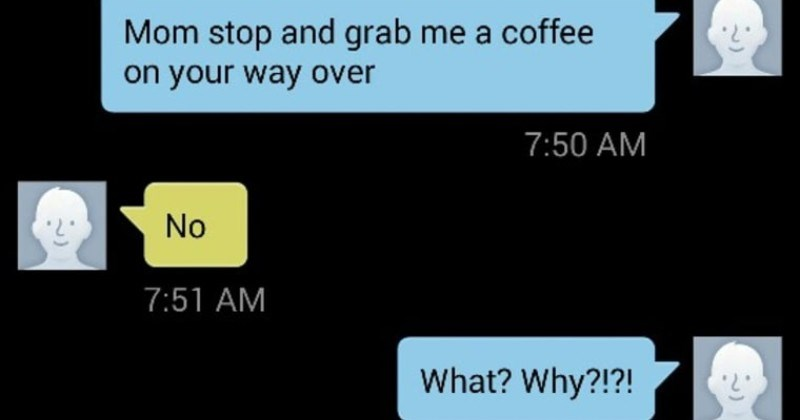 Hilarious text exchange between mom and her daughter involves memes and frustration | 3:21 PM 86% Mom 01/24/2016 Sun Mom stop and grab coffee on way over 7:50 AM No 7:51 AM Why 7:51 AM Because an ungrateful brat 7:52 AM grateful and dad got busy 36 years ago. Bow chicka bow bow 7:53 AM know are killing Elizabeth really killing No coffee. Enter message