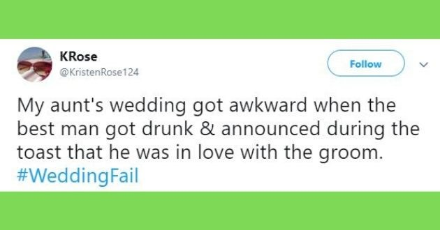 wedding fails, tweets, bride, groom, fail, love, couple, funny tweets, funny wedding photos | Rose @KristenRose124 My aunt's wedding got awkward best man got drunk announced during toast he love with groom WeddingFail