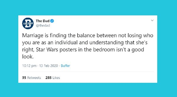 Funniest relationship tweets | Dad DAD @thedad Marriage is finding balance between not losing who are as an individual and understanding she's right, Star Wars posters bedroom isn't good look.