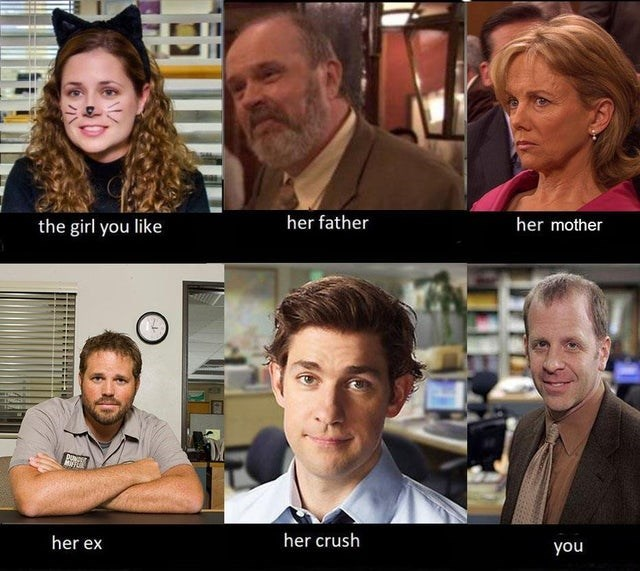 top ten weekly memes of the office | Person - her father her mother girl like her crush her ex