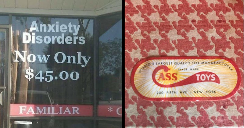 Stupid, useless and accidentally filthy designs | Anxiety Disorders Now Only $45.00 Entrance Next Door FAMILIAR business shopping window glass | WORLD'S LARGEST QUALITY TOY MANUFACTURE TRADE MARK ASS TOYS 200 FIFTH AVE NEW YORK company logo