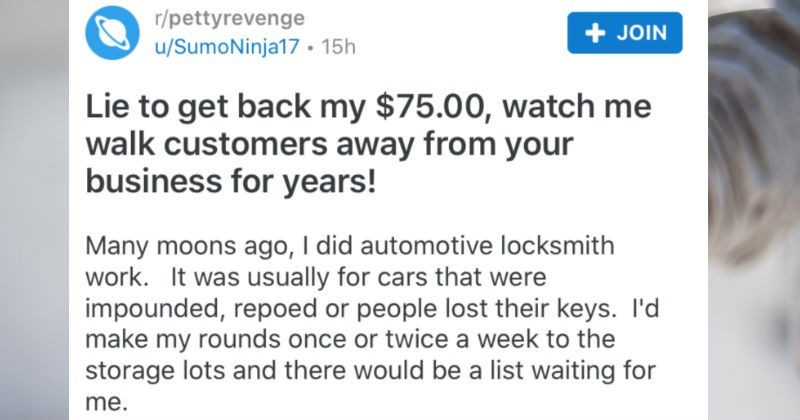 Liar says that automotive locksmith broke his car's rear defroster, and petty revenge ensues | reddit post r/pettyrevenge SumoNinja17 Lie get back my $75.00, watch walk customers away business years! Many moons ago did automotive locksmith work usually cars were impounded, repoed or people lost their keys. l'd make my rounds once or twice week storage lots and there would be list waiting