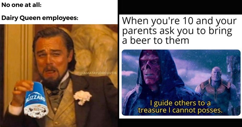 Funny random memes | Leonardo DiCaprio in django unchained holding blizzard ice cream upside down: No one at all: Dairy Queen employees | avengers marvel thanos 10 and parents ask bring beer them guide others treasure cannot posses.