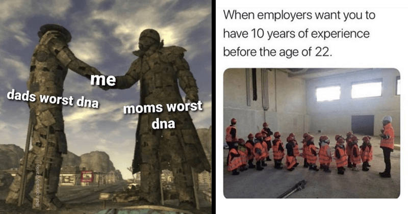 Funny random memes, relatable memes, dating memes, dank memes, stupid memes, funny things, funny jokes | two statues shaking hands object labeling: dads worst dna moms worst dna me | employers want have 10 years experience before age 22 children toddlers in safety helmets and jackets