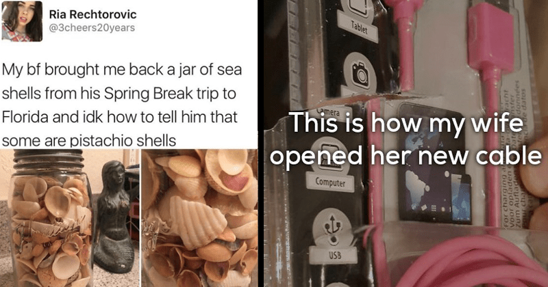 Funny times that peoples significant others did stupid things | tweet by Ria Rechtorovic @3cheers20years My bf brought back jar sea shells his Spring Break trip Florida and idk tell him some are pistachio shells | Tablet This is my wife opened her new cable Camera Computer USB charging