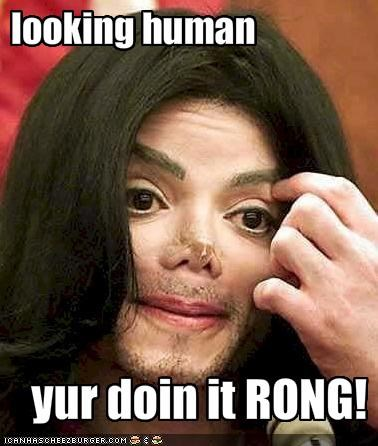 dear god my EYES,doing it wrong,ewjust-ew,michael jackson,the ghey