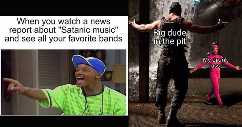"Funny memes about people who listen to metal music | will smith fresh prince watch news report about ""Satanic music"" and see all favorite bands 