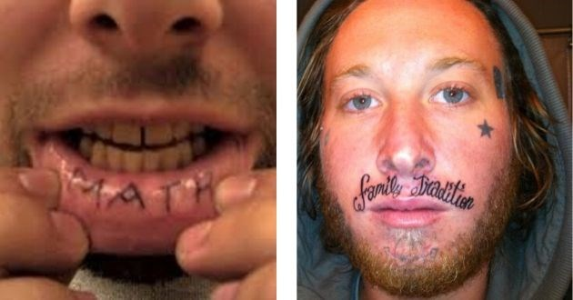 tattoos ugly lip why awful oh god | person pulling down their bottom lip with their hands to show an inner lip tattoo that reads MATH | man with facial tattoos a star under his eye and mustache upper lip tattoo that reads family tradition