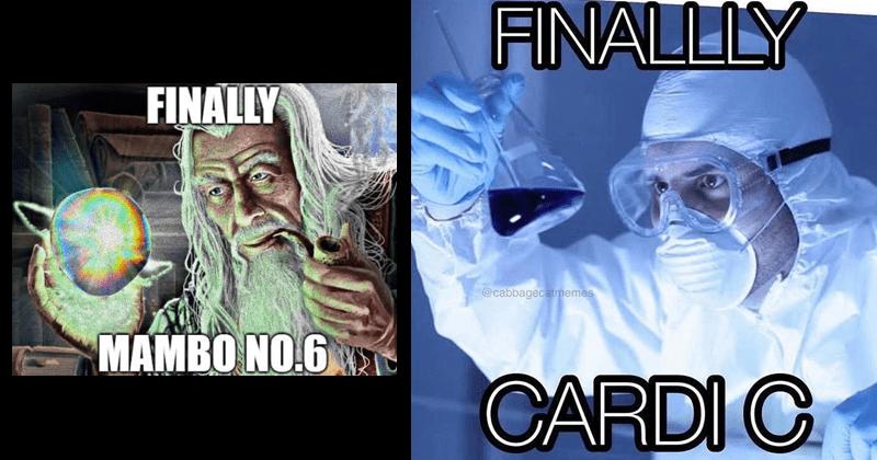 Funny music memes, finally, upgrade memes, mambo #6, cardi b