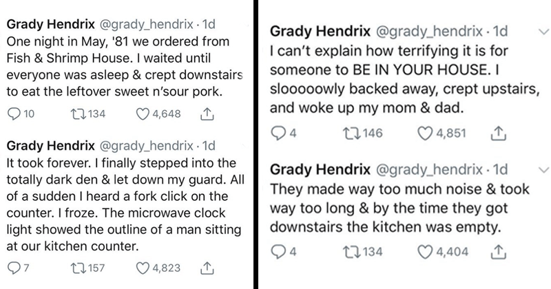 Creepy twitter story about kid discovering stranger in his kitchen, later the dude dies in the walls of the house, smells, maggots | Grady Hendrix @grady_hendrix One night May 81 ordered Fish Shrimp House waited until everyone asleep crept downstairs eat leftover sweet n'sour pork. took forever finally stepped into totally dark den let down my guard. All sudden heard fork click on counter froze microwave clock light showed outline man sitting at kitchen counter can't explain terrifying is