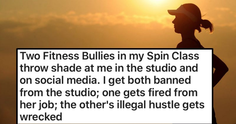 Spin class bullies lose their careers after a pro revenge is taken   Two Fitness Bullies my Spin Class throw shade at studio and on social media get both banned studio; one gets fired her job other's illegal hustle gets wrecked TL;DR: two fitness bullies shamed spin class and later on social media use social media against them get them banned studio and fired their careers.