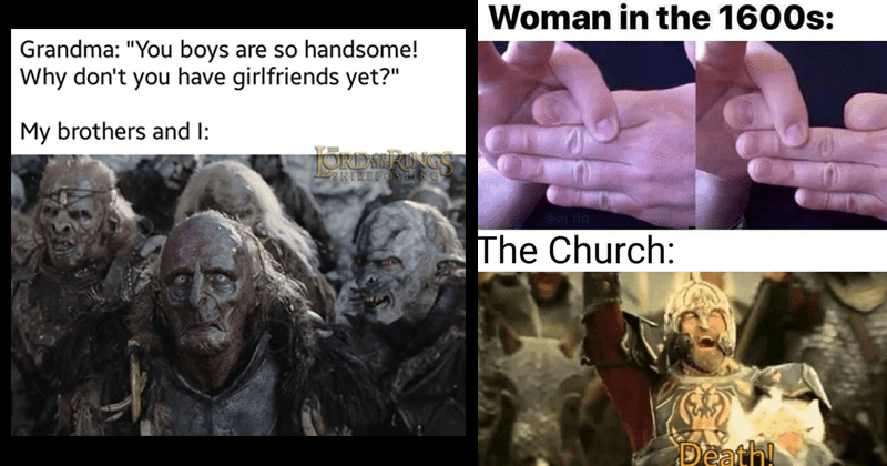 Funny lord of the rings memes, hobbits, samwise gamgee, gandalf, frodo baggins, peter jackson, jrr tolkien, reddit, facebook | Grandma boys are so handsome! Why don't have girlfriends yet My brothers and TORDAERINGS SHIREPOSTING ugly orcs | Woman 1600s ai.flp magic trick removable finger Church: Death!