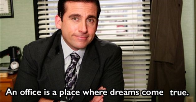 workday office funny GIFs stages relatable work job | Michael Scott The Office Steve Carell An office is a place where dreams come true