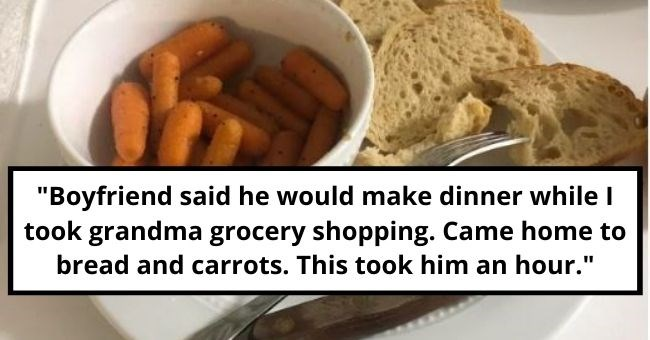 cooking fail food funny imgur reddit pictures kitchen chef | Boyfriend said he would make dinner while took grandma grocery shopping Came home bread and carrots. This took him an hour. bowl of mini carrots