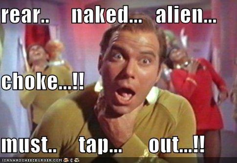 Rear Naked Alien Choke Must Tap Out