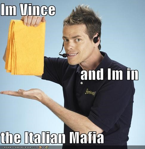 Im Vince And Im In The Italian Mafia Cheezburger Funny Memes
