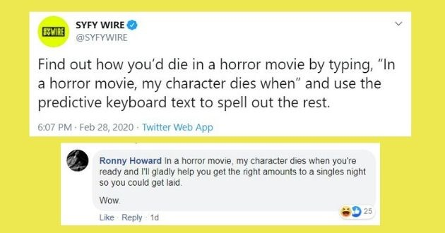 "horror movies predict tweets twitter fantasy sci fi death movies funny keyboard facebook users | Find out how you'd die in a horror movie by typing ""in a horror movie my character dies when"" and use the predictive keyboard text to spell out the rest 