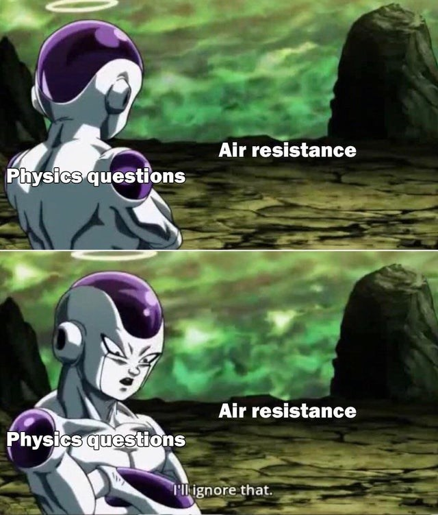 top ten 10 dank memes | dragon ball z frieza turning around Air resistance Physics questions Air resistance Physics questions l ignore .