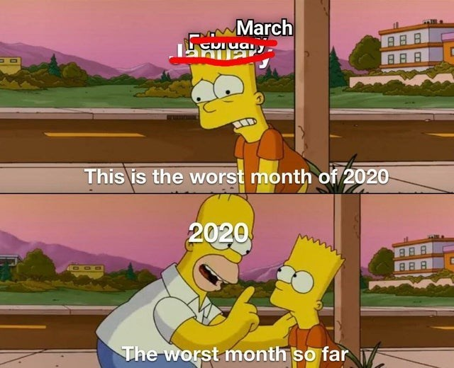 top ten 10 memes daily | The Simpsons Homer cheering up Bart March February January, This is worst month 2020 2020 worst month so far