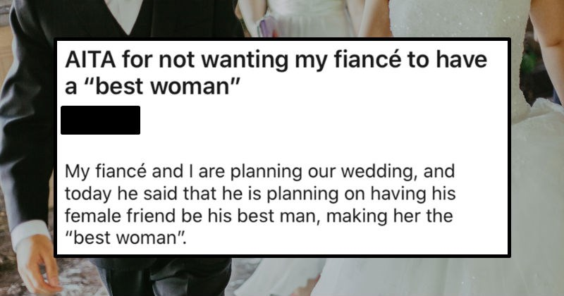 "Bride gets criticized for telling fiancé that he can't have a ""best woman"" at the wedding 
